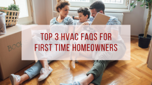 first time homeowners hvac faqs