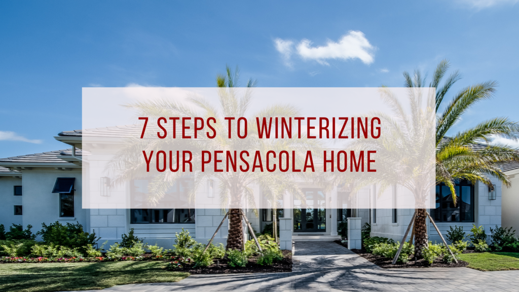 Winterizing Your Pensacola Home