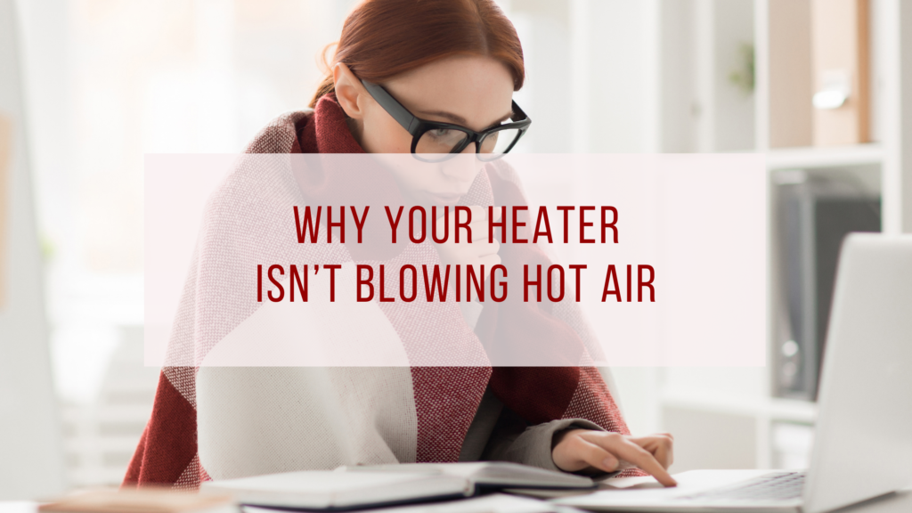Heater Isn't Blowing Hot Air