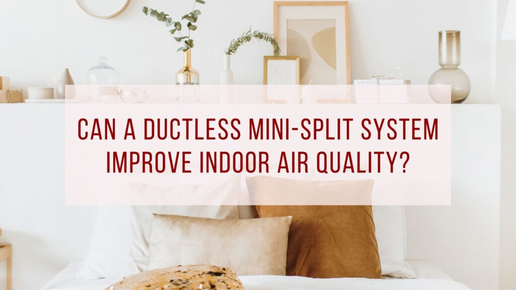 ductless mini-split for indoor air quality
