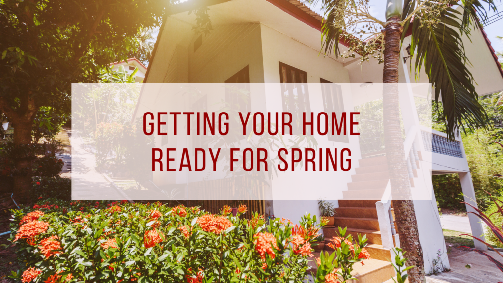 Getting Your Home Ready for Spring