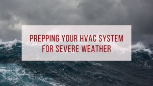 prepping your HVAC system for severe weather